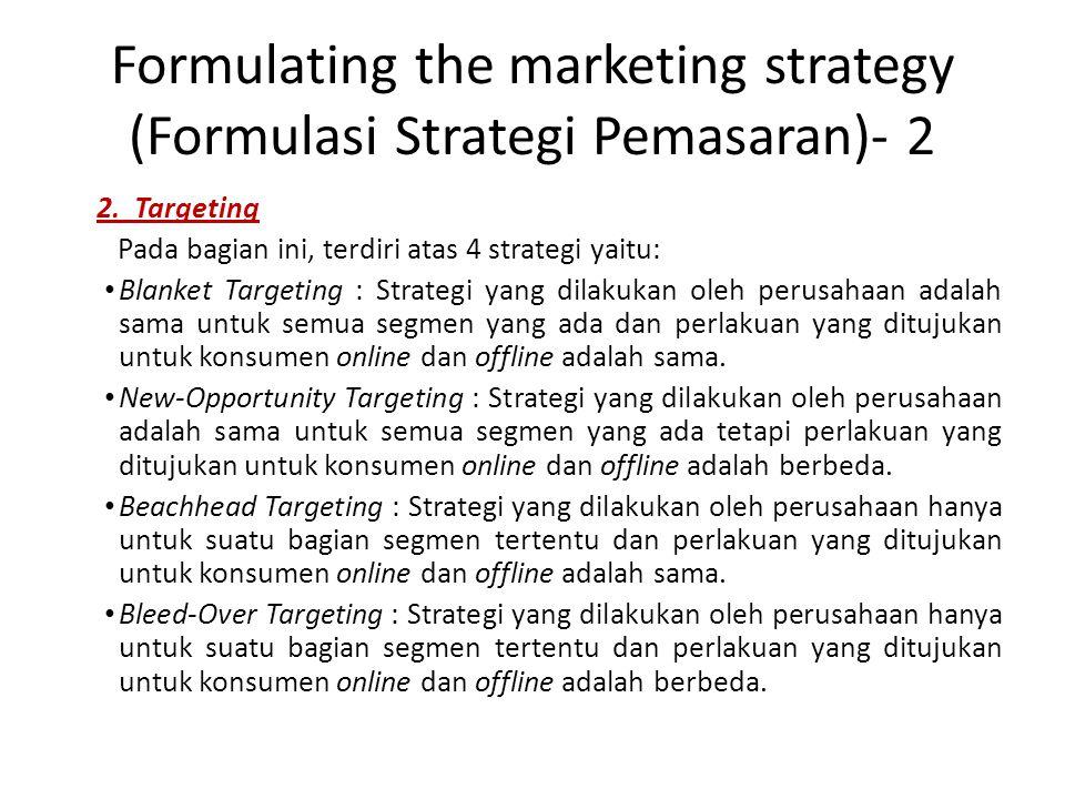Formulating the marketing strategy (Formulasi Strategi Pemasaran)- 2