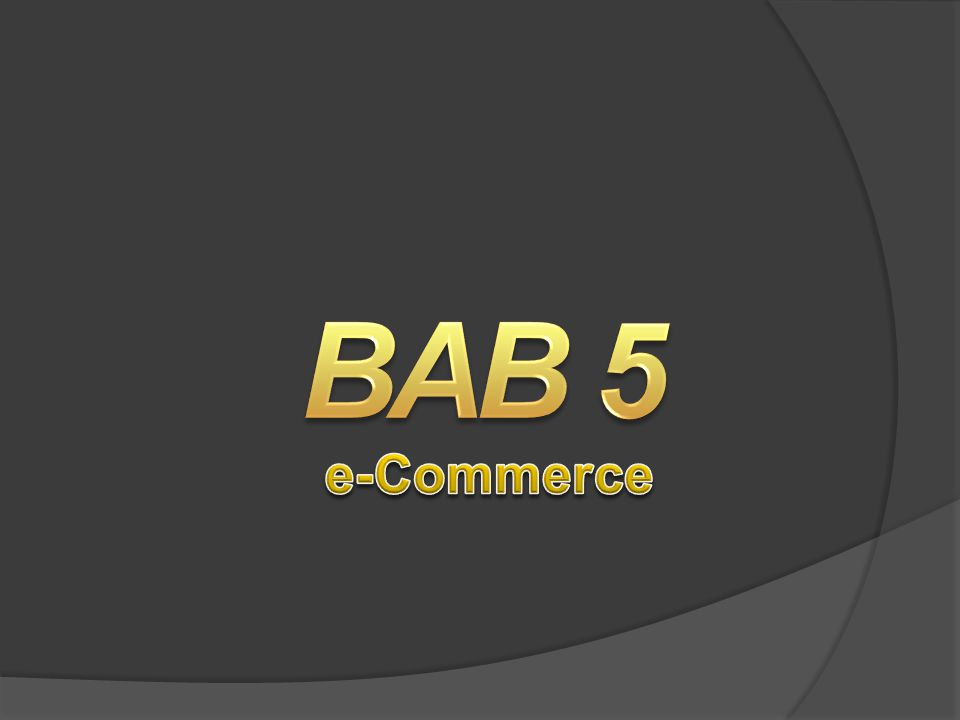 4/3/2017 3:27 PM BAB 5. e-Commerce.