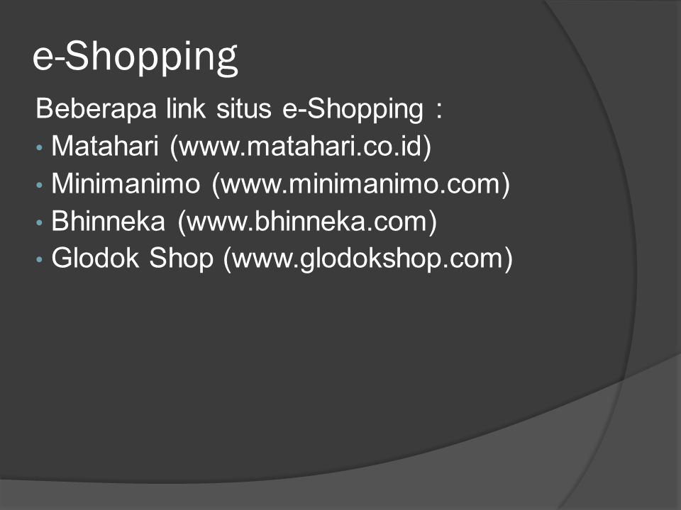 e-Shopping Beberapa link situs e-Shopping :