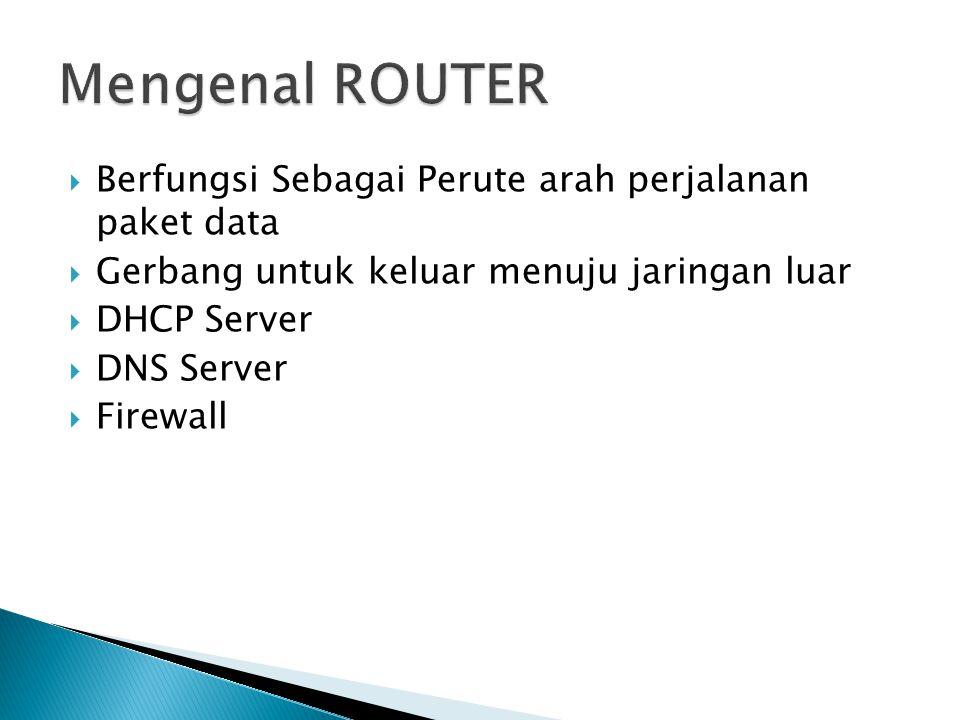 Mengenal ROUTER Berfungsi Sebagai Perute arah perjalanan paket data