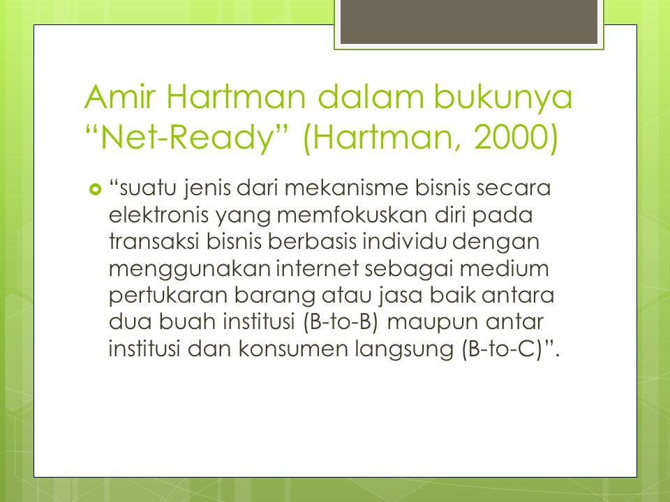 Amir Hartman dalam bukunya Net-Ready (Hartman, 2000)