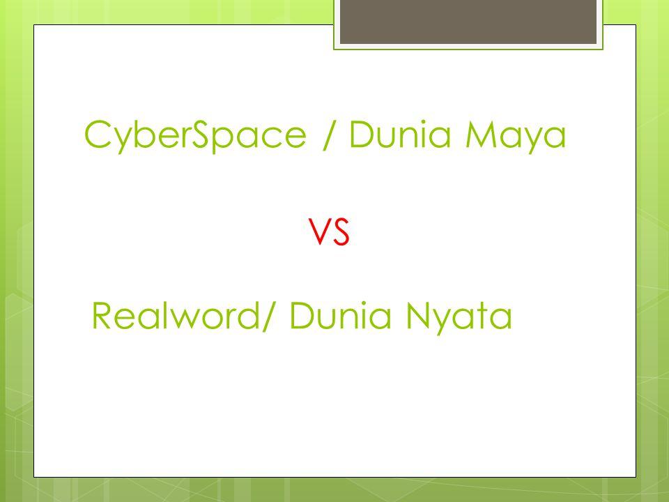 CyberSpace / Dunia Maya