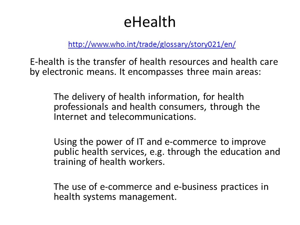 eHealth http://www.who.int/trade/glossary/story021/en/