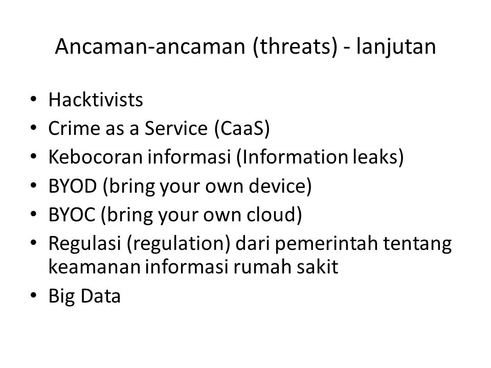 Ancaman-ancaman (threats) - lanjutan