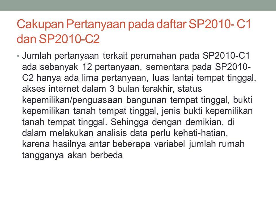 Cakupan Pertanyaan pada daftar SP2010- C1 dan SP2010-C2