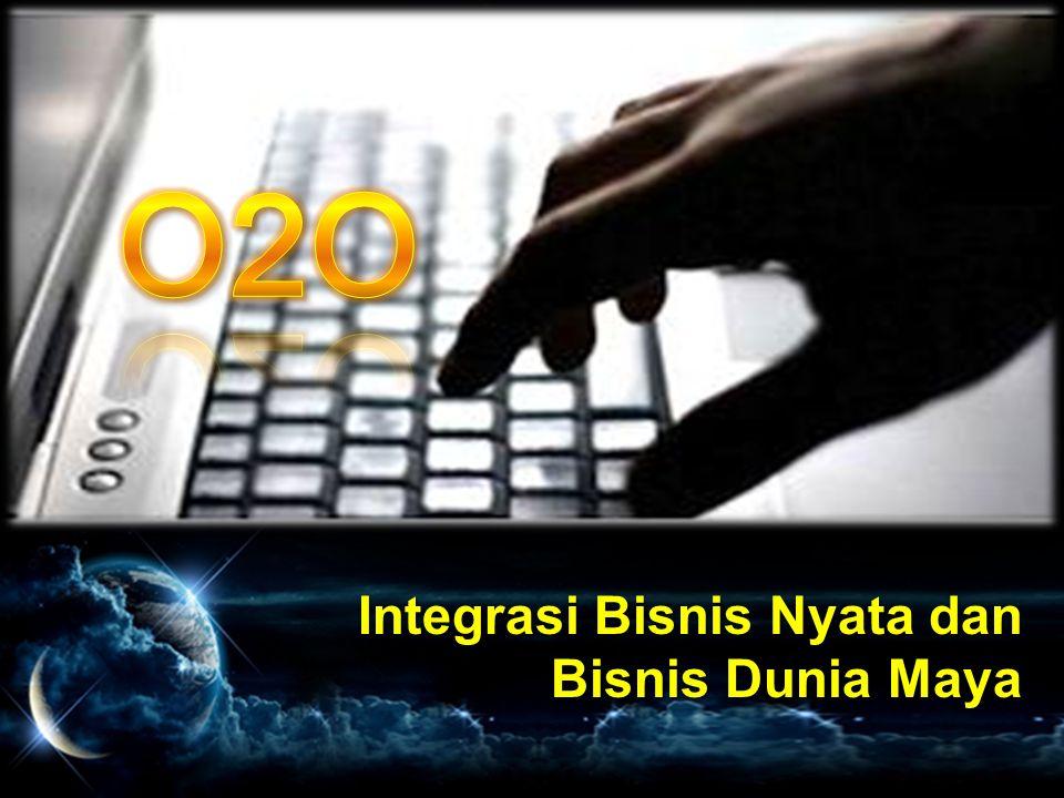 O2O Integrasi Bisnis Nyata dan Bisnis Dunia Maya