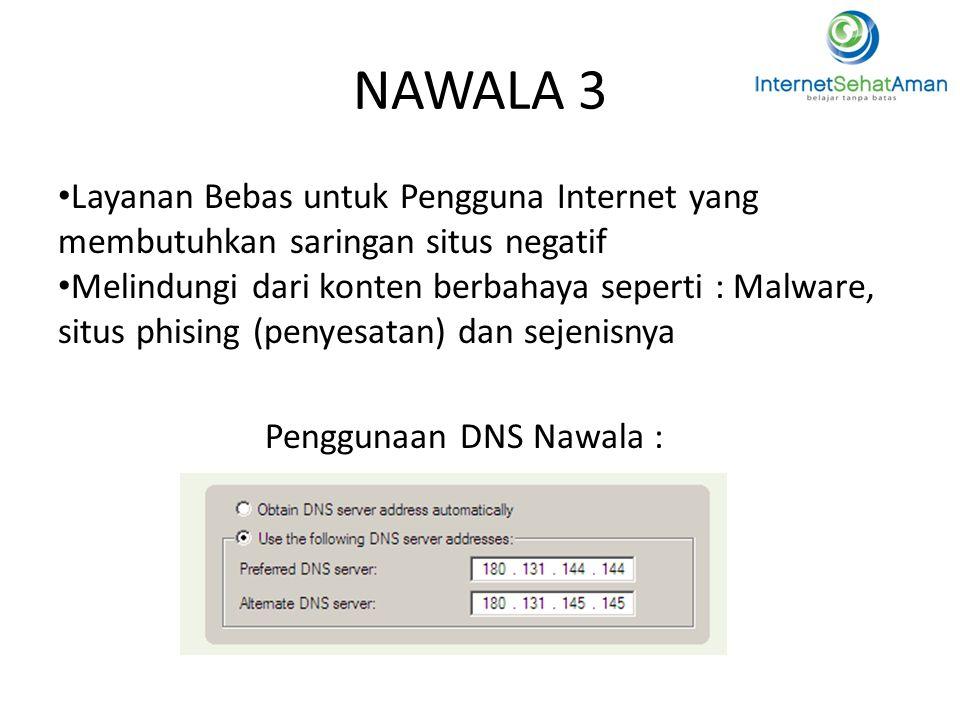 2929 NAWALA 3. Layanan Bebas untuk Pengguna Internet yang membutuhkan saringan situs negatif.
