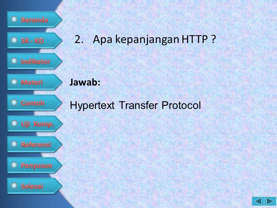 Apa kepanjangan HTTP Jawab: Hypertext Transfer Protocol