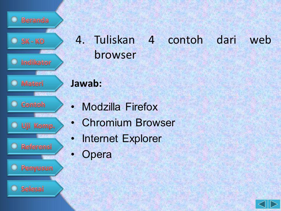 Tuliskan 4 contoh dari web browser