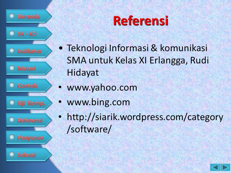 Referensi Teknologi Informasi & komunikasi SMA untuk Kelas XI Erlangga, Rudi Hidayat. www.yahoo.com.