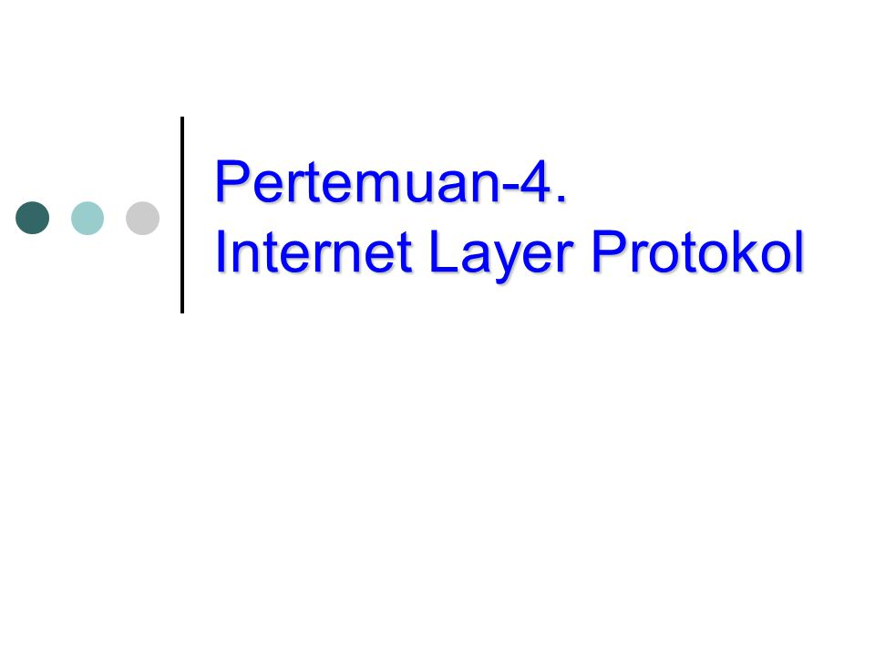 Pertemuan-4. Internet Layer Protokol