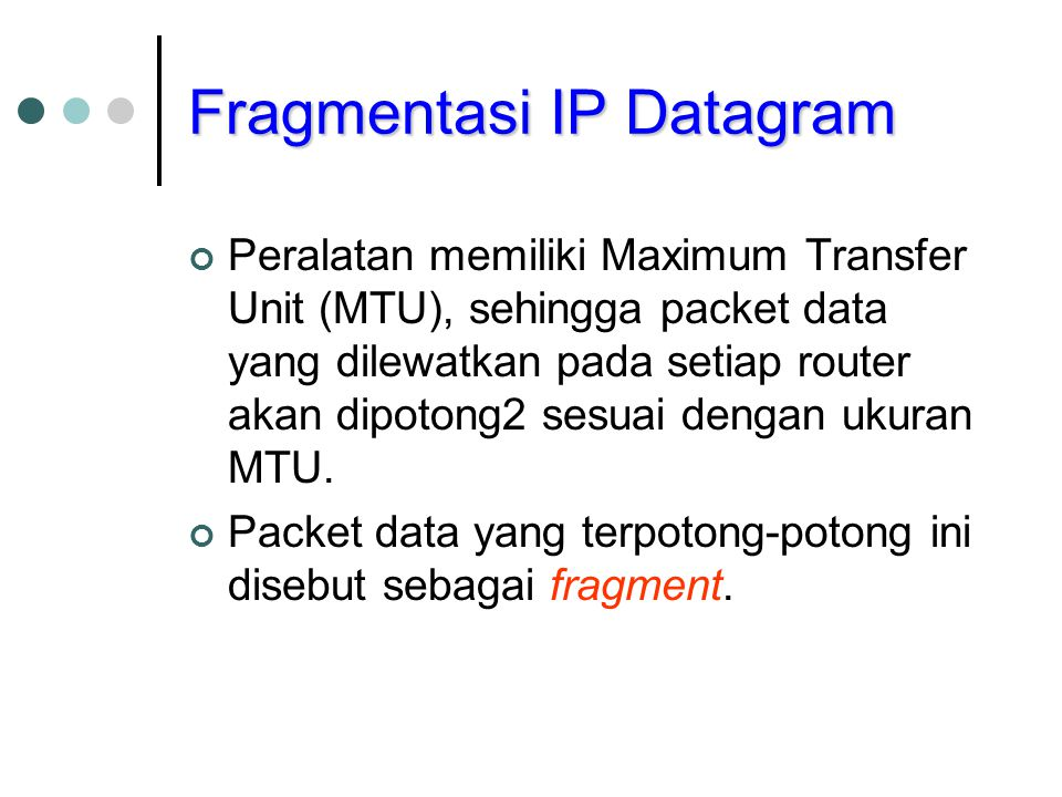 Fragmentasi IP Datagram