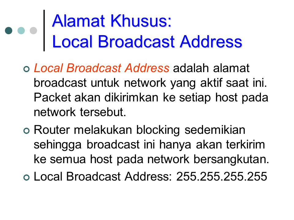 Alamat Khusus: Local Broadcast Address
