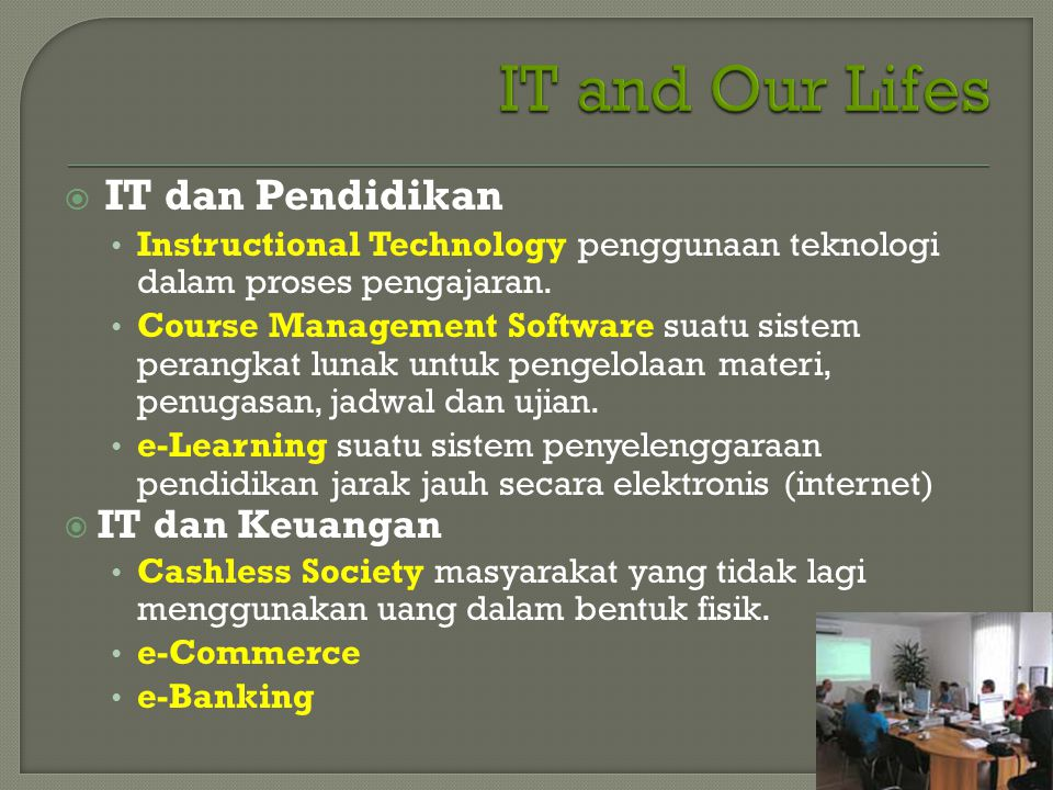 IT and Our Lifes IT dan Pendidikan IT dan Keuangan