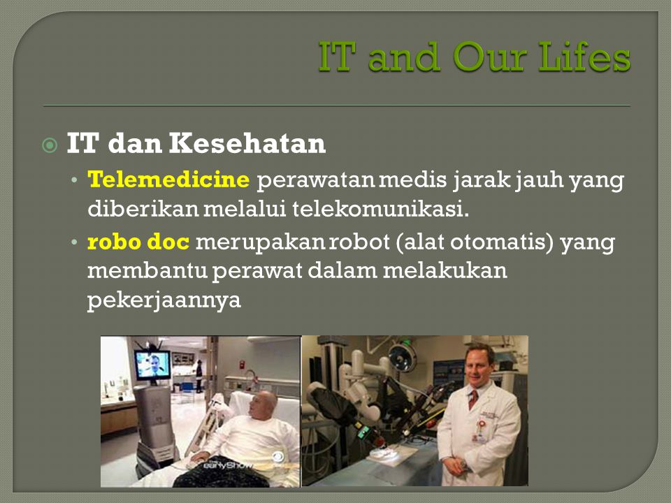 IT and Our Lifes IT dan Kesehatan