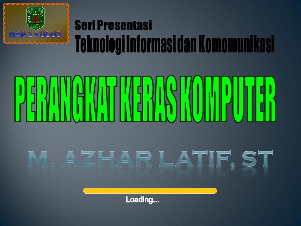 Teknologi Informasi dan Komomunikasi PERANGKAT KERAS KOMPUTER
