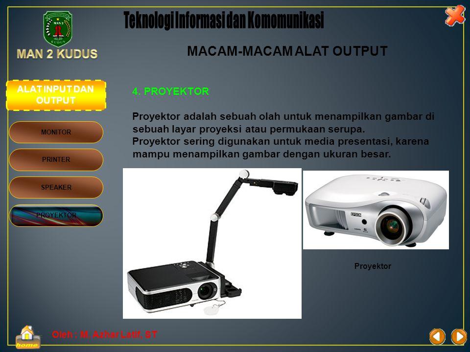 Teknologi Informasi dan Komomunikasi MACAM-MACAM ALAT OUTPUT