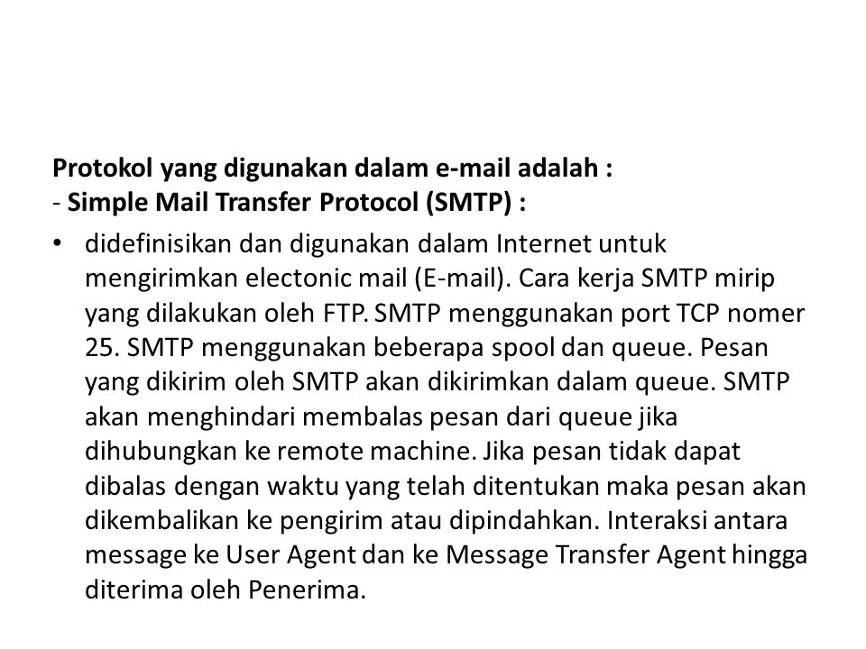 Protokol yang digunakan dalam e-mail adalah :