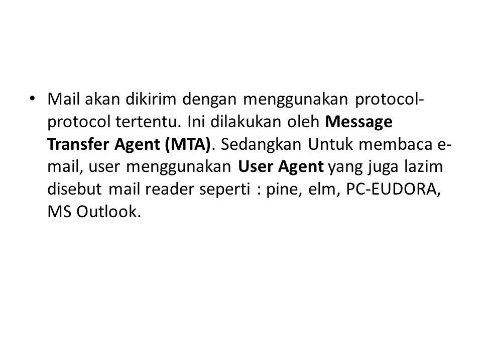 Mail akan dikirim dengan menggunakan protocol-protocol tertentu