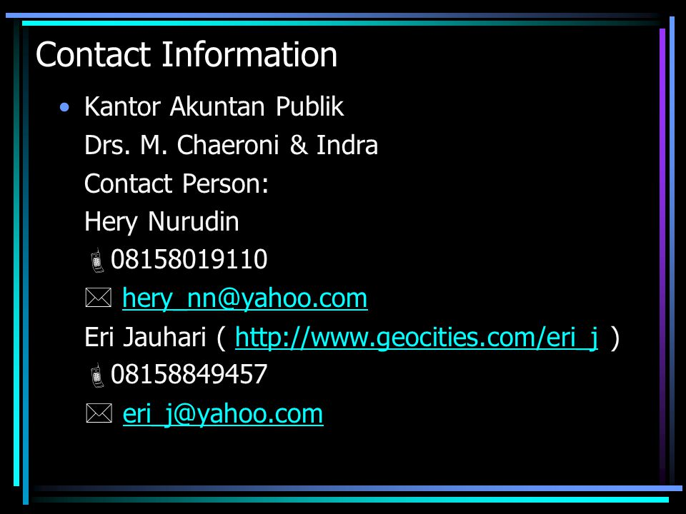 Contact Information Kantor Akuntan Publik. Drs. M. Chaeroni & Indra. Contact Person: Hery Nurudin.