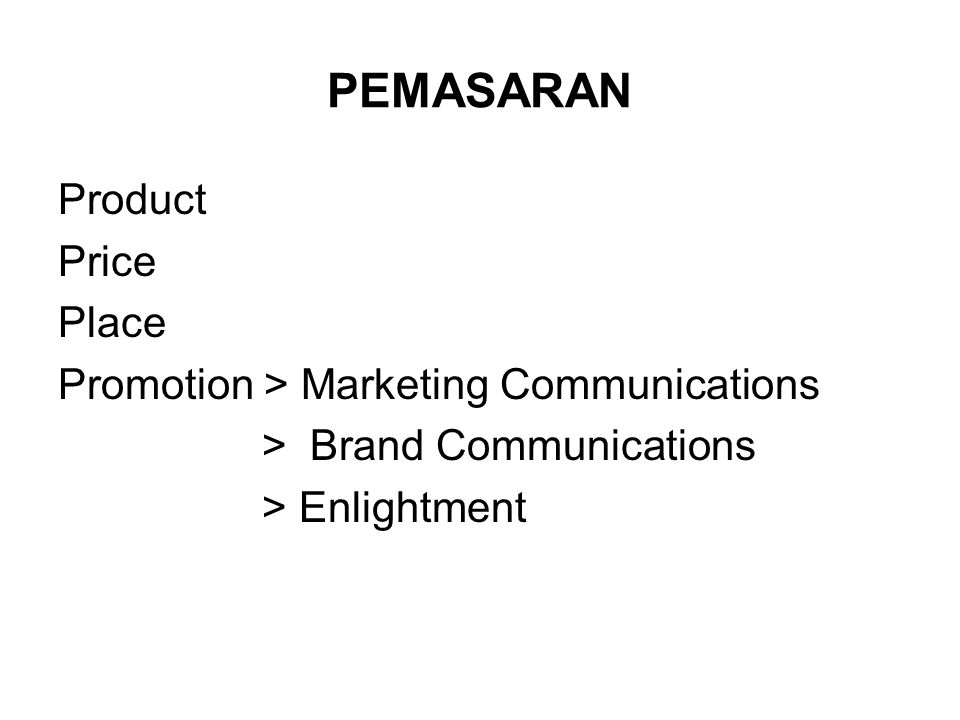 PEMASARAN Product Price Place Promotion > Marketing Communications