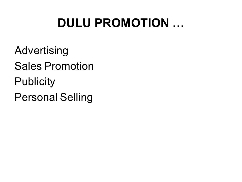 DULU PROMOTION … Advertising Sales Promotion Publicity