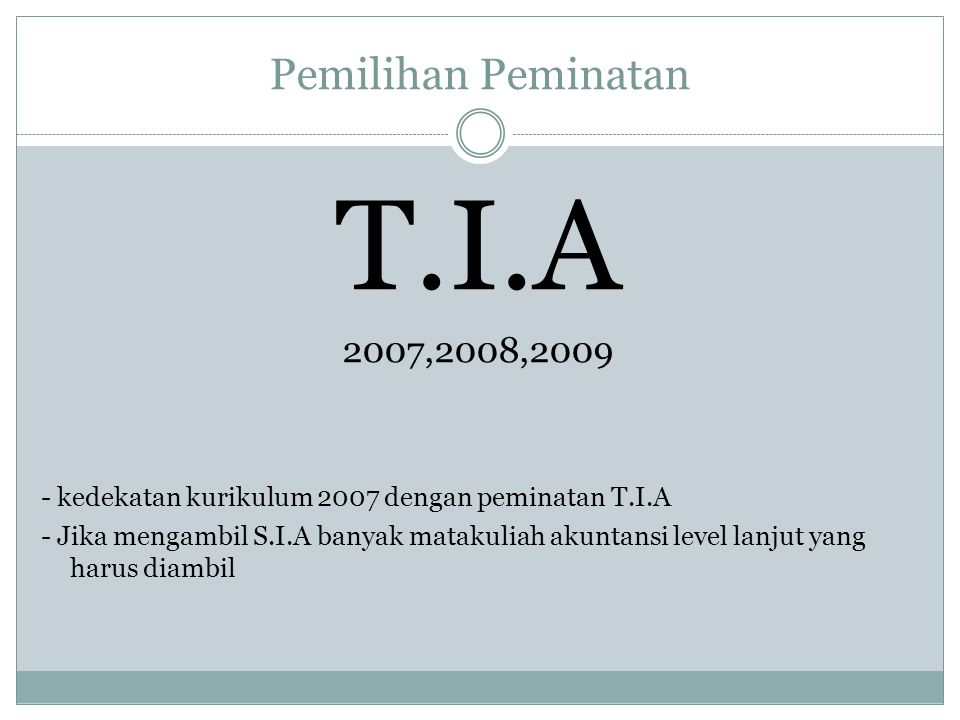 T.I.A Pemilihan Peminatan 2007,2008,2009