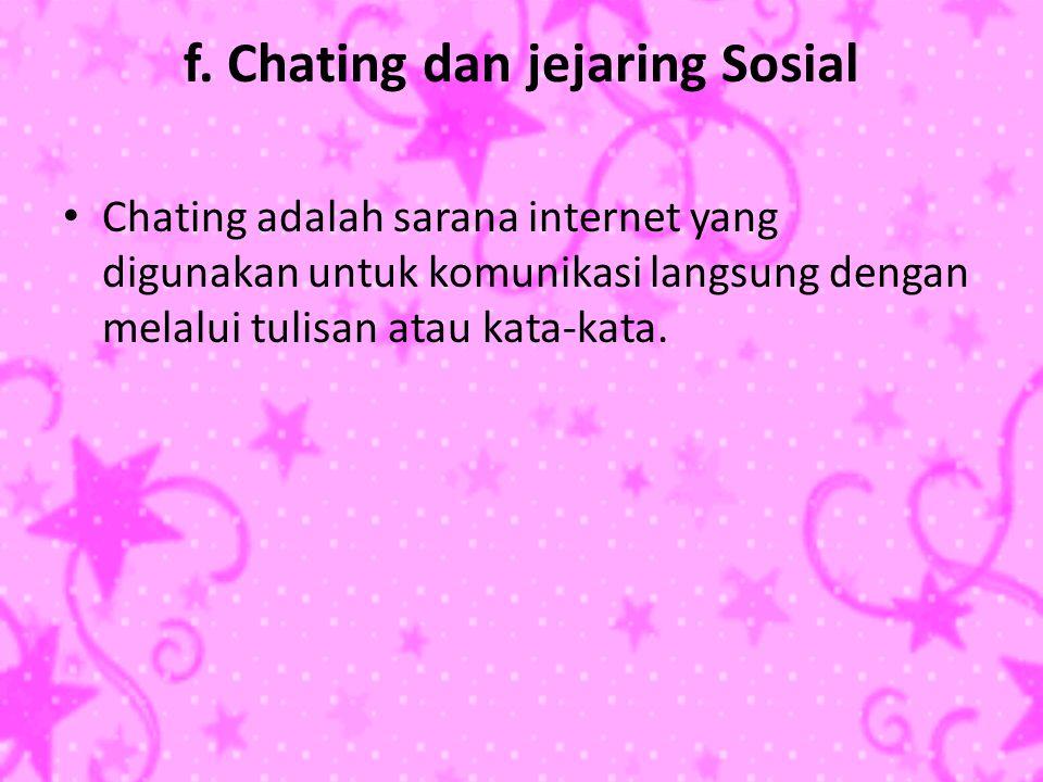 f. Chating dan jejaring Sosial