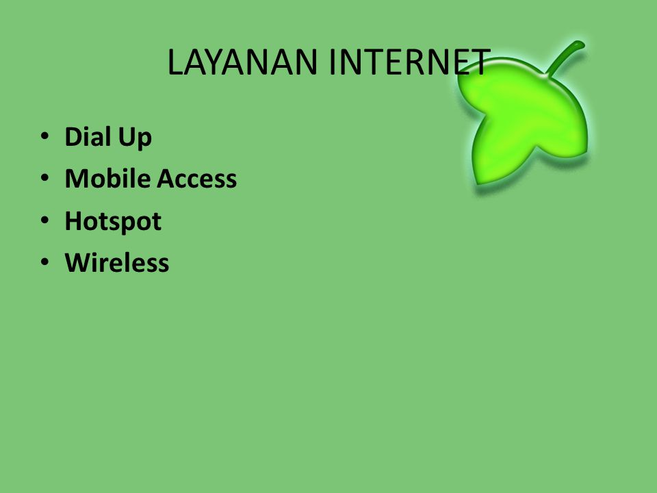 LAYANAN INTERNET Dial Up Mobile Access Hotspot Wireless
