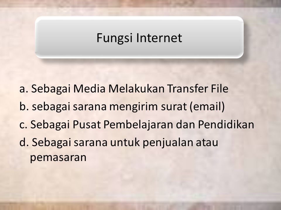 Fungsi Internet a. Sebagai Media Melakukan Transfer File