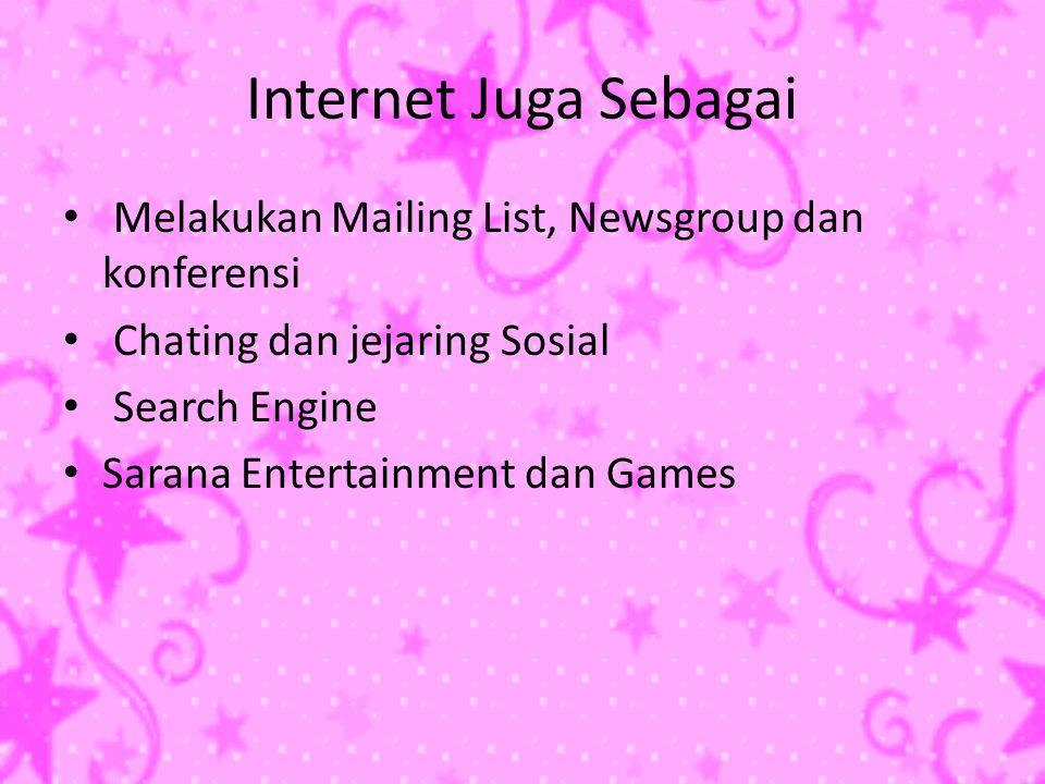 Internet Juga Sebagai Melakukan Mailing List, Newsgroup dan konferensi