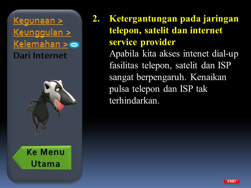 Kegunaan > Keunggulan > Kelemahan > Dari Internet