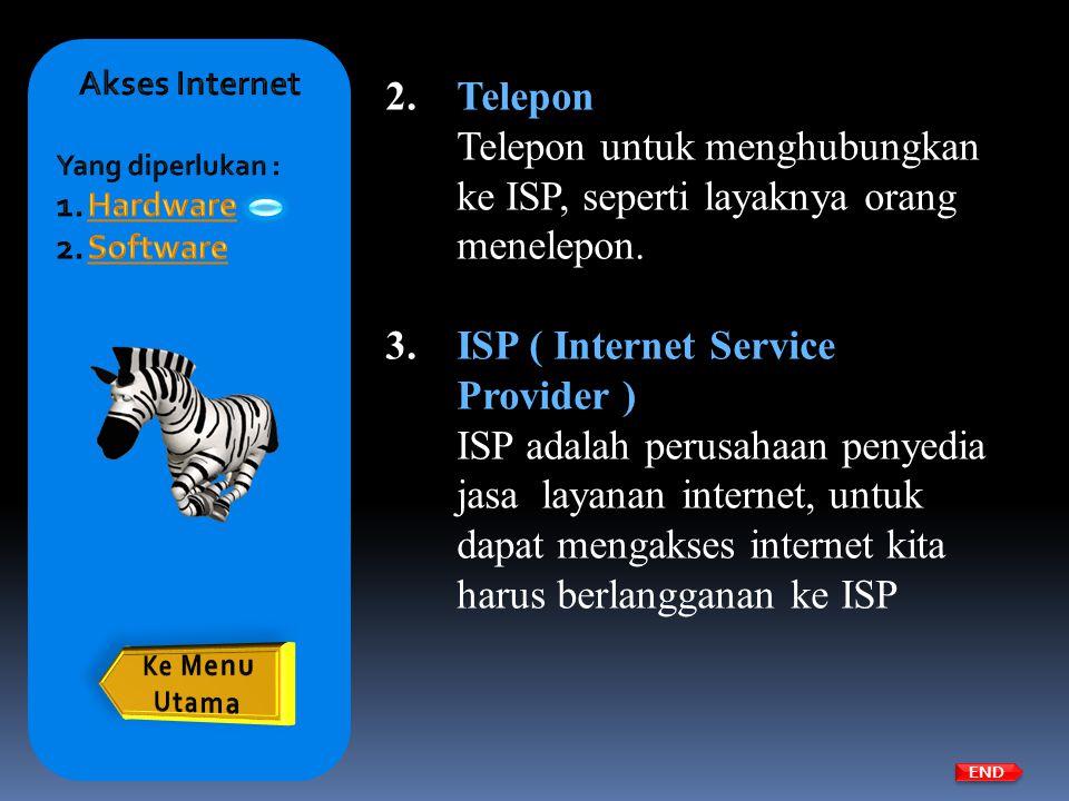 Telepon untuk menghubungkan ke ISP, seperti layaknya orang menelepon.