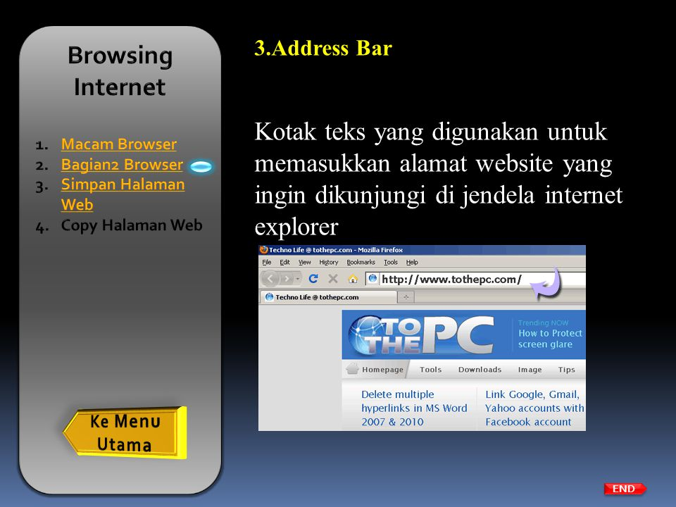 Browsing Internet Macam Browser. Bagian2 Browser. Simpan Halaman Web. Copy Halaman Web. Address Bar.