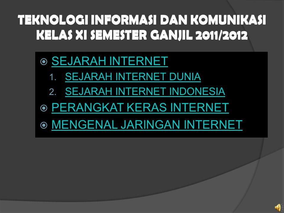 TEKNOLOGI INFORMASI DAN KOMUNIKASI KELAS XI SEMESTER GANJIL 2011/2012