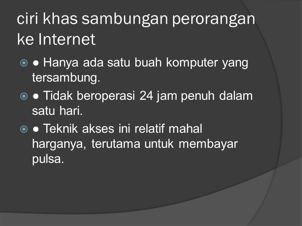 ciri khas sambungan perorangan ke Internet