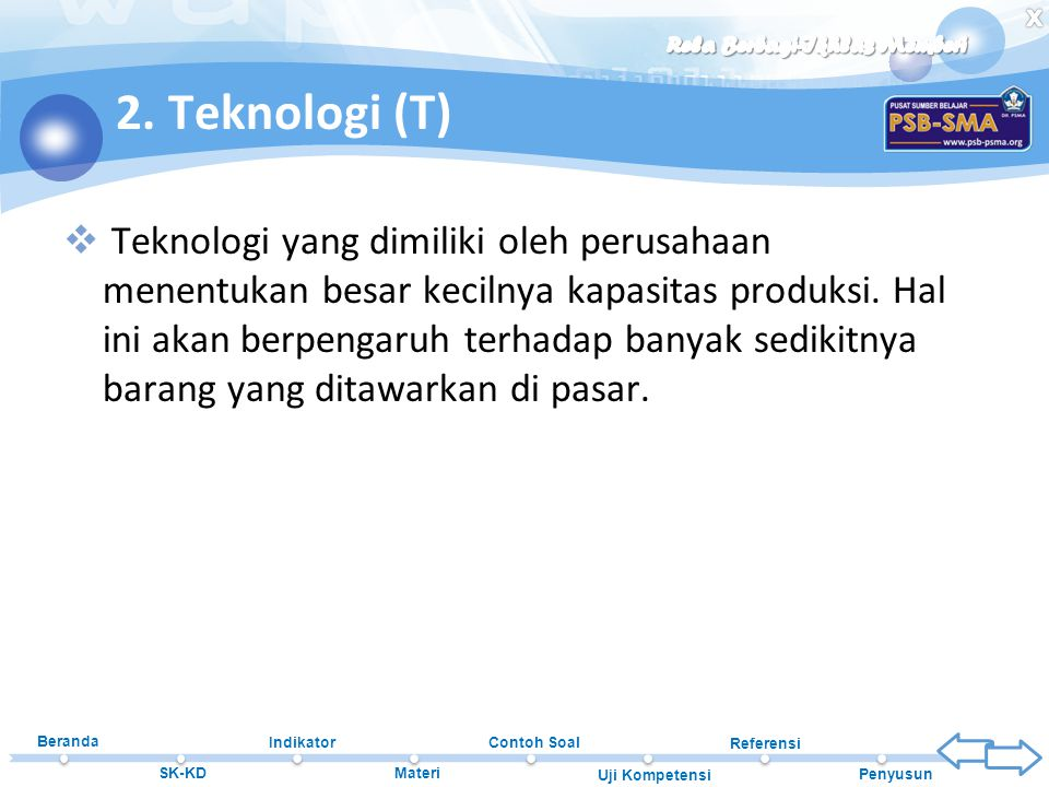 2. Teknologi (T)