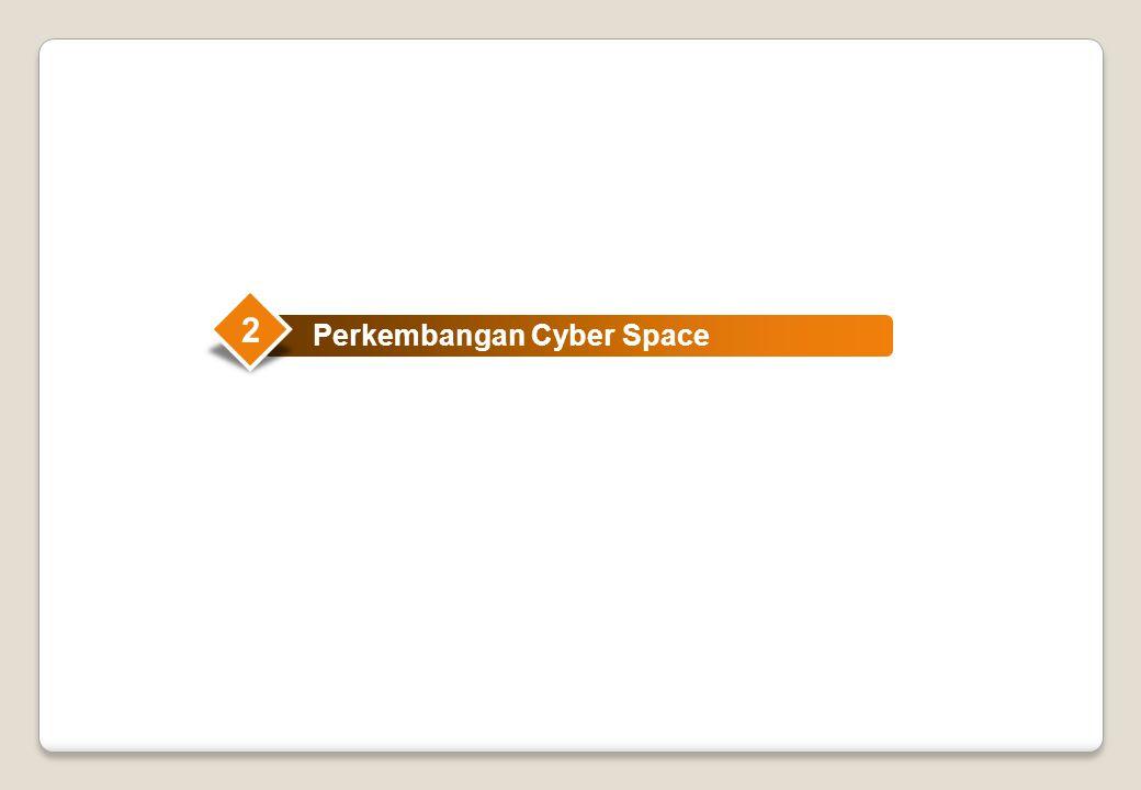2 Perkembangan Cyber Space
