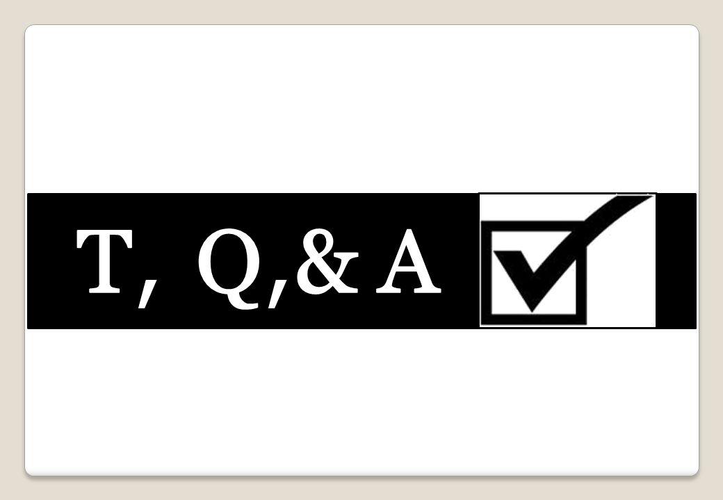 T, Q,& A