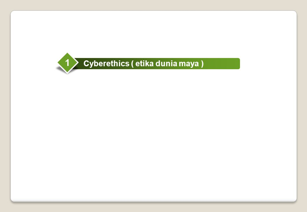 1 Cyberethics ( etika dunia maya )