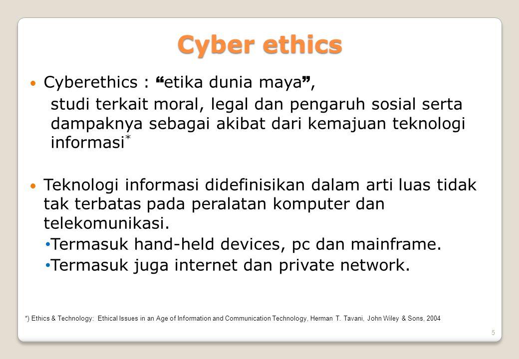 Cyber ethics Cyberethics : etika dunia maya ,