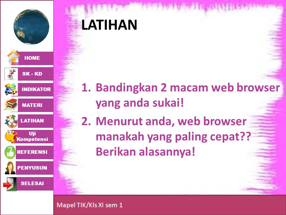 latihan Bandingkan 2 macam web browser yang anda sukai!