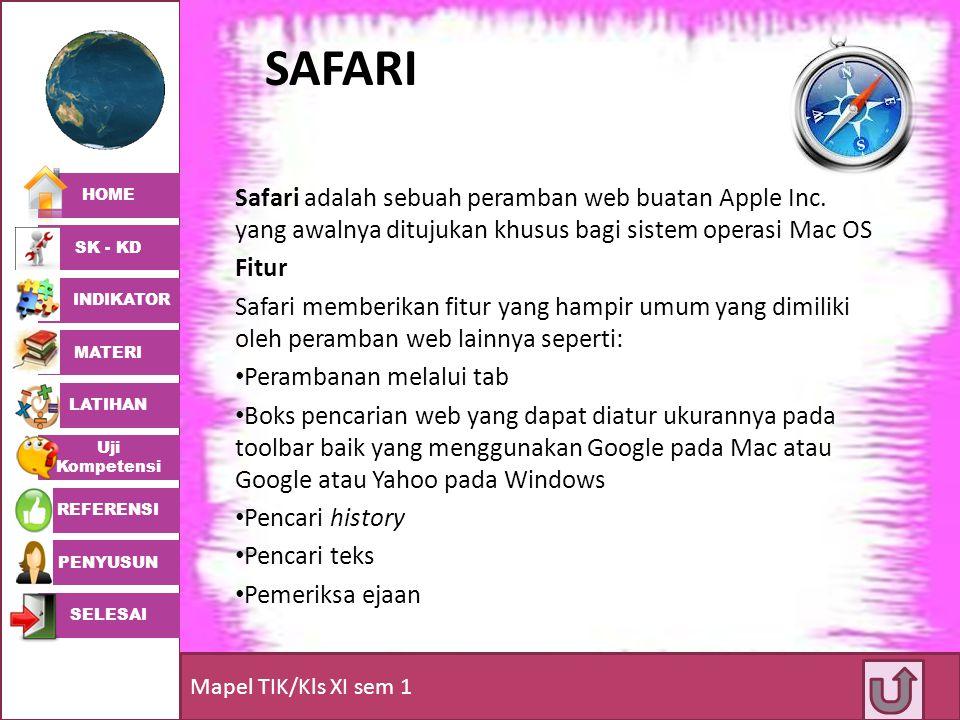 SAFARI Safari adalah sebuah peramban web buatan Apple Inc. yang awalnya ditujukan khusus bagi sistem operasi Mac OS.