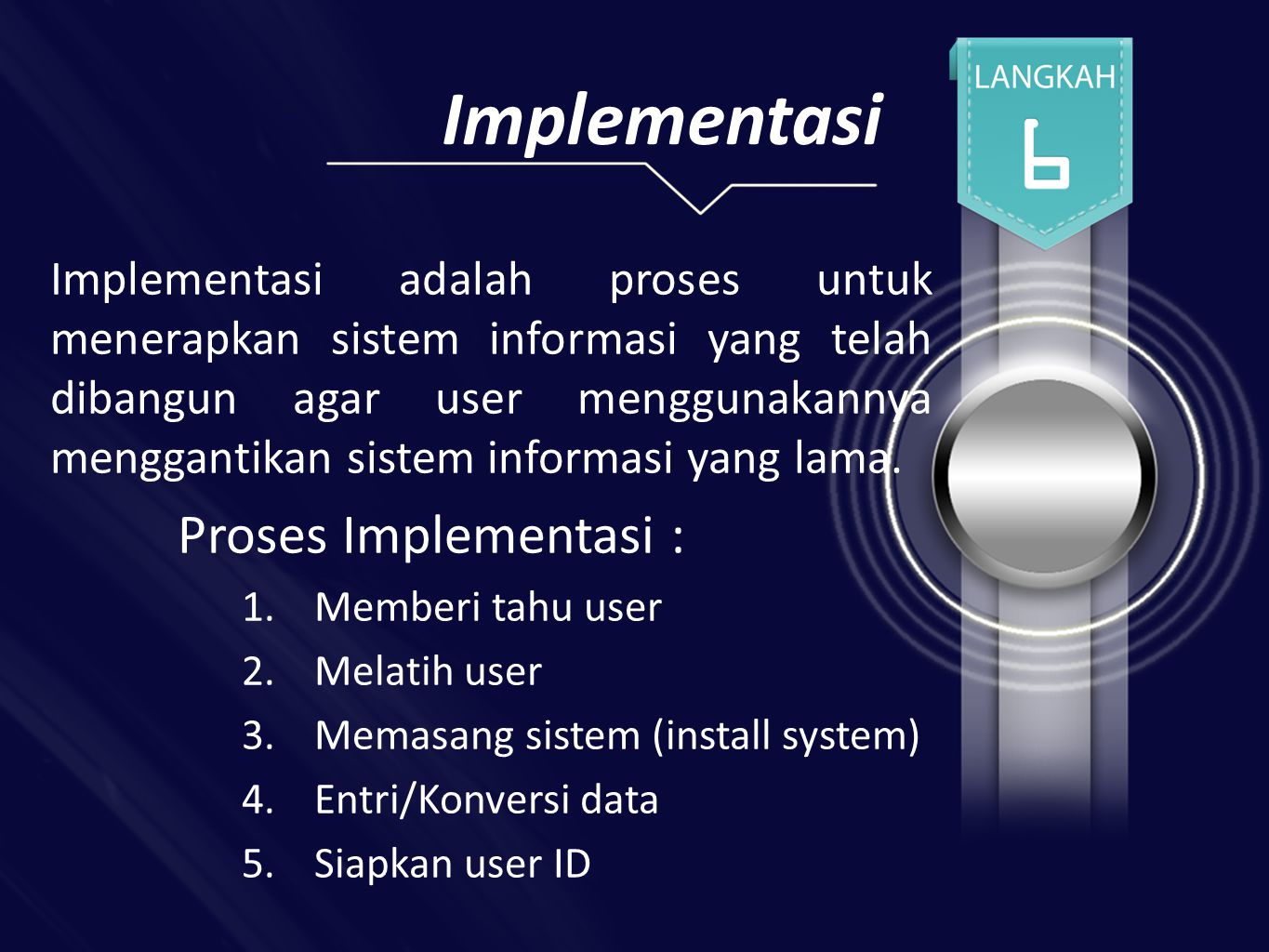 Implementasi Proses Implementasi :