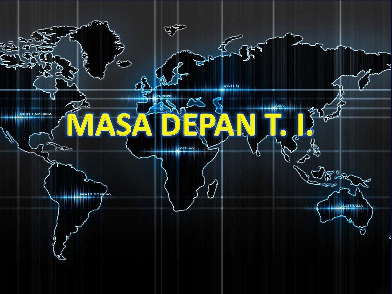MASA DEPAN T. I.