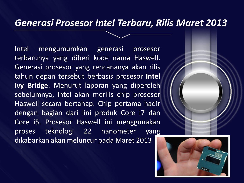 Generasi Prosesor Intel Terbaru, Rilis Maret 2013
