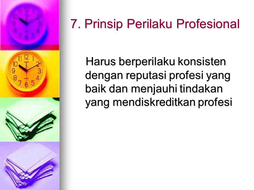 7. Prinsip Perilaku Profesional