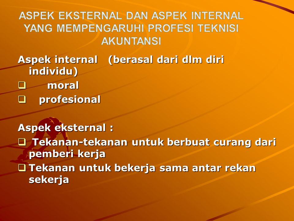 ASPEK EKSTERNAL DAN ASPEK INTERNAL YANG MEMPENGARUHI PROFESI TEKNISI AKUNTANSI