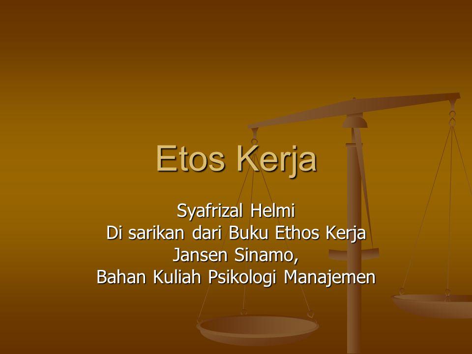 Etos Kerja Syafrizal Helmi Di sarikan dari Buku Ethos Kerja