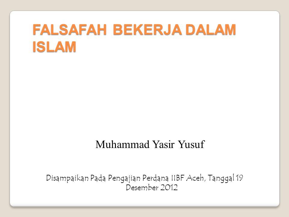 FALSAFAH BEKERJA DALAM ISLAM